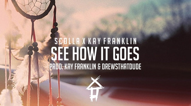 Scolla313 x Kay Franklin – See How It Goes (VibeHaus Mix) [SINGLE]
