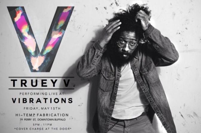 Truey V performing LIVE at VIBRATIONS – Buffalo, NY [5.15.15]