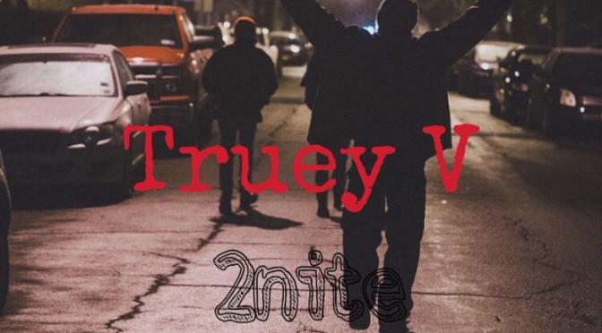Truey V – Tonight (feat. Cholly Wholly) [VIDEO]
