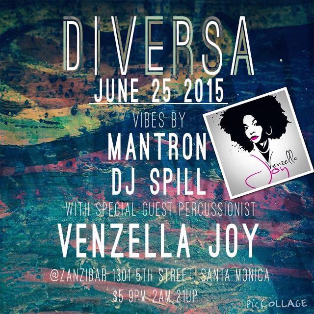 Around LA: DIVERSA With Special Guest Pecussionist Venzella Joy! – Zanzibar [6/25/15]