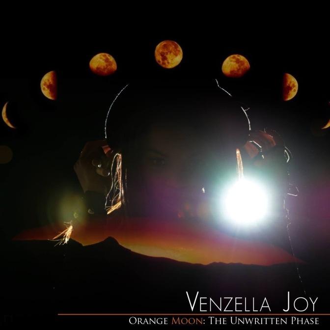 Venzella Joy – Orange Moon: The Unwritten Phase EP [ALBUM]