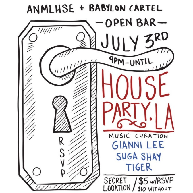 Around LA – @anmlhse X @babyloncartel presents #HousePartyLA! [7/3/15]