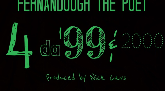 Dirty Logan: Fernandough the Poet – 4 Da '99 & 2000 (prod. Nick Cavs [SINGLE]