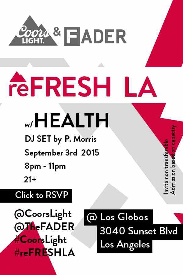 reFRESH LA Presented by Coors Light x The FADER – LA [9.3.15]
