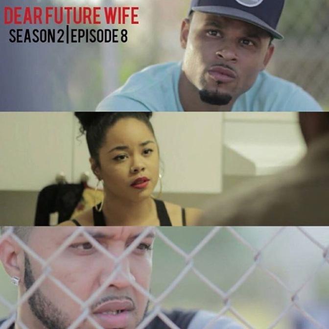 DEAR FUTURE WIFE SEASON 2   EPISODE 8 [VIDEO]