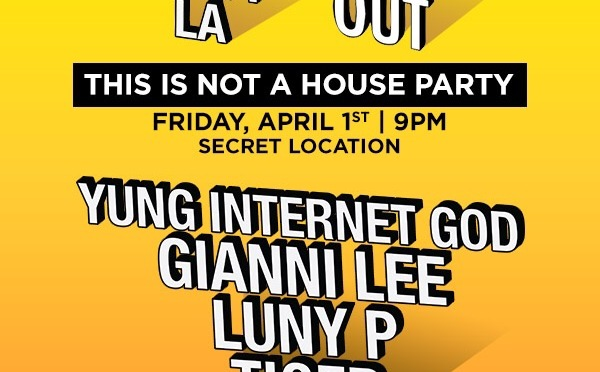 Around LA: HousePartyLA X WileOutMusic Presents This Is NOT a House Party! [4.1.16]