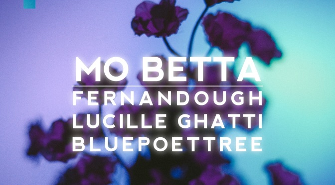 Dirty Logan: Fernandough the Poet – Mo Betta (feat. Lucille Ghatti X BluePoetTree) [SINGLE]