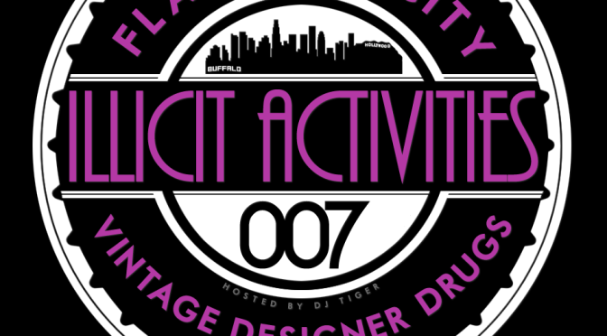 @FlagrantCity X @TigerTheDJ Presents Illicit Activities 007: Vintage Designer Drugs! [7th Annual Mix]