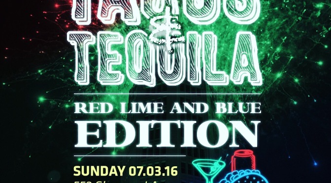 Around BuffaLowe: Dirty Logan Association X Juug Talk presents Tacos & Tequila: Red, Lime & Blue Edition [7.3.16]