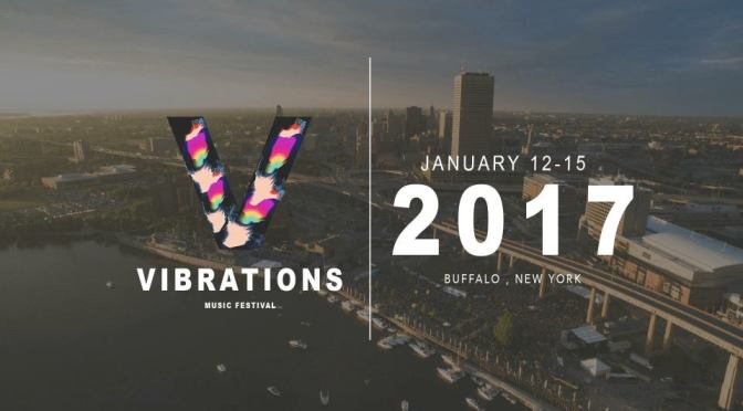#AroundBuffaLowe: Vibrations Music Festival & Conference 2017 [JAN 12-15]