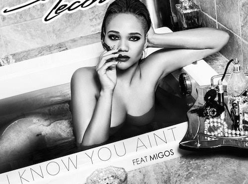 Steph Lecor Feat. Migos – I Know You Ain't [SINGLE]