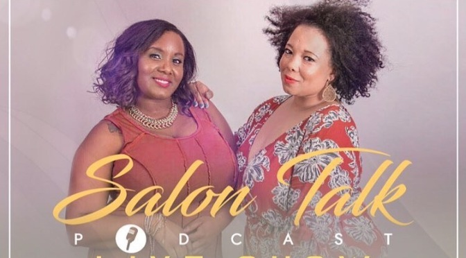 Salon Talk Podcast One Year Anniversary Celebration !!(Review)
